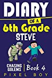 Minecraft Diary: Diary of a 6th Grade Steve - Chasing Golems (Book 4)