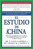 El Estudio de China: El Estudio de Nutricion Mas Completo Realizado Hasta el Momento; Efectos Asombrosos En La Dieta, La Perdida de Peso y La Salud a Largo Plazo (Spanish Edition)