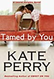 Tamed By You (A Laurel Heights Novel Book 7) (English Edition)