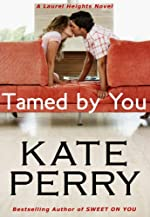 Tamed By You (A Laurel Heights Novel Book 7)
