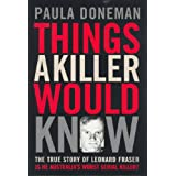 Things a Killer Would Know: The True Story of Leonard Fraser