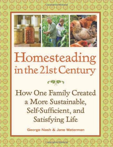 Homesteading In The 21St Century: How One Family Created A More Sustainable, Self-Sufficient, And Satisfying Life front-975940