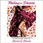 Pushing Up Daisies | [Jamise L. Dames]