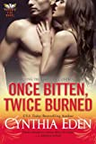 Once Bitten, Twice Burned (A Phoenix Fire Novel)