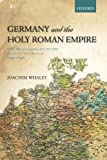 img - for By Joachim Whaley Germany and the Holy Roman Empire: Volume I: Maximilian I to the Peace of Westphalia, 1493-1648 (Oxf (Reprint) book / textbook / text book