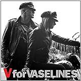 V For Vaselines