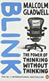 Blink: The Power of Thinking Without Thinking by Gladwell. Malcolm ( 2006 ) Paperback