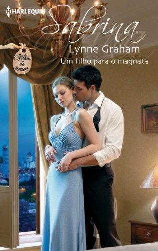 Lynne Graham - Um filho para o magnata