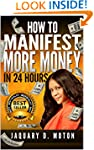 How To Manifest More Money In 24 Hours
