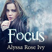 Focus: Crescent Chronicles, Book 2 (       UNABRIDGED) by Alyssa Rose Ivy Narrated by Amy Rubinate
