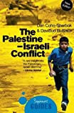 img - for The Palestine-Israeli Conflict: A Beginner's Guide (Beginner's Guides) by Cohn-Sherbok, Dan, El-Alami, Dawoud (2008) Paperback book / textbook / text book