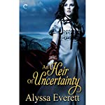 An Heir of Uncertainty | Alyssa Everett
