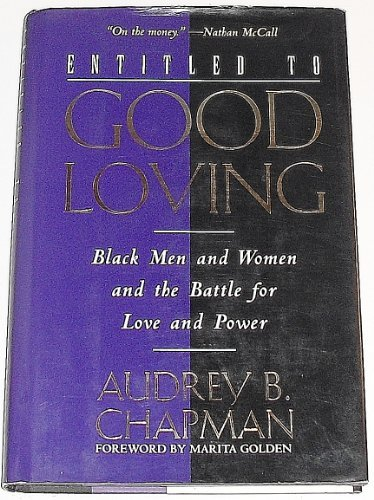 Entitled to Good Loving: Black Men and Women and the Battle for Love and Power PDF