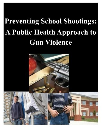 Preventing School Shootings: A Public Health Approach to Gun Violence