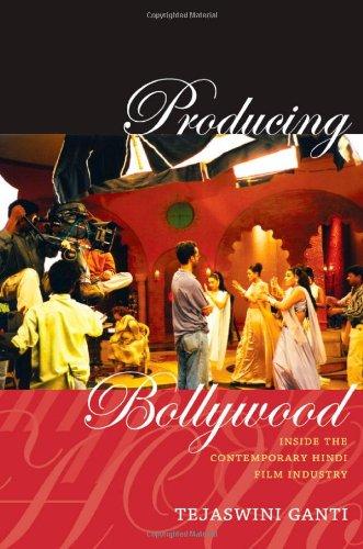 Producing Bollywood: Inside the Contemporary Hindi Film...