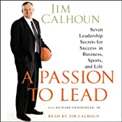 A Passion to Lead: Seven Leadership Secrets for Success in Business, Sports, and Life | [Jim Calhoun, Richard Ernsberger]