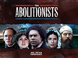 American Experience: The Abolitionists Season 1 [HD]