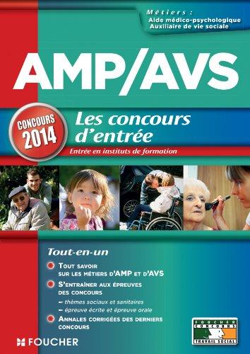 AMP AVS Aide médico-psychologique, et Auxiliaire de vie sociale les Concours d'entrée Concours 2014