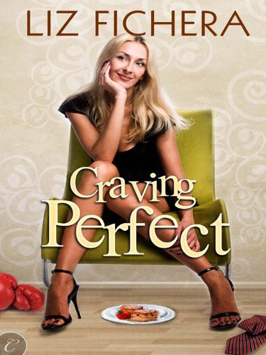 Craving Perfect by Liz Fichera