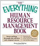 img - for The Everything Human Resource Management Book: Attract and keep the people who will drive your company's success by Waldrop, Sharon Anne [Adams Media, 2008] (Paperback) [Paperback] book / textbook / text book