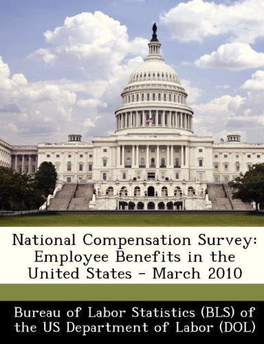 National Compensation Survey: Employee Benefits in the United States - March 2010