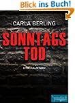 Sonntags Tod: Kriminalroman