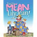 You're Mean, Lily Jean!