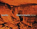 img - for Mammoth Cave National Park: Reflections by Raymond Klass (2008-08-15) book / textbook / text book