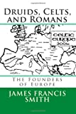 img - for Druids, Celts, and Romans: The Founders of Europe (The Irish-American Story) (Volume 1) book / textbook / text book