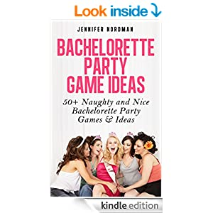 com bachelorette games 50 naughty and nice bachelorette party games