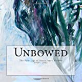 img - for Unbowed: The Paintings of Susan Joyce Weimer 1950 - 2012 book / textbook / text book