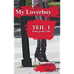 My Loverboy   Mein Zuhälter, sein verkommener Charakter und seine miesen Tricks.: Meine g