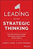 img - for Leading with Strategic Thinking: Four Ways Effective Leaders Gain Insight, Drive Change, and Get Results book / textbook / text book