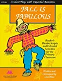 Fall Is Fabulous!: Reader's Theatre Scripts and Extended Activities [Paperback]