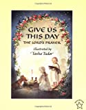 Give Us This Day (Picture Books) (0698117689) by Tudor, Tasha