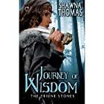 Journey of Wisdom: The Triune Stones, Book 3 (       UNABRIDGED) by Shawna Thomas Narrated by Ellen Archer