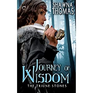 Journey of Wisdom: The Triune Stones, Book 3 | [Shawna Thomas]