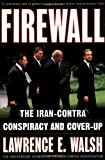 Firewall: The Iran-Contra Conspiracy and Cover-up (0393318605) by Lawrence E. Walsh