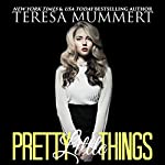 Pretty Little Things | Teresa Mummert