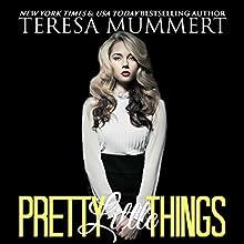 Pretty Little Things   Livre audio Auteur(s) : Teresa Mummert Narrateur(s) : Sarah Puckett