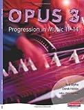 Opus: Student Book 3: Progression in Music 11-14