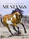 Mustangs : Chevaux sauvages au coeur...