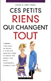 img - for petits riens qui changent tout (ces) book / textbook / text book