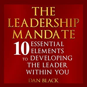 The Leadership Mandate | [Dan Black]