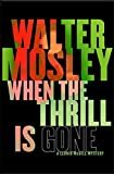 When the Thrill Is Gone (0297865498) by Mosley, Walter