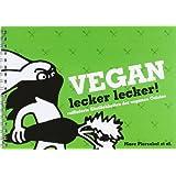 Vegan lecker lecker: raffinierte Köstlichkeiten der veganen Cuisine