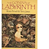 The Goblins of Labyrinth (0030084997) by Froud, Brian