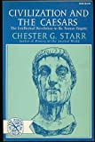 Civilization and the Caesars: The Intellectual Revolution in the Roman Empire (0393003221) by Starr, Chester G.