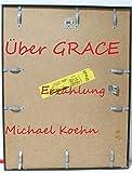 �ber Grace (eine Liebesgeschichte zwischen den Kulturen): Anfang einer Erz�hlung mit Mord und Totschlag