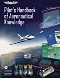 Pilots Handbook of Aeronautical Knowledge: FAA-H-8083-25A (FAA Handbooks)